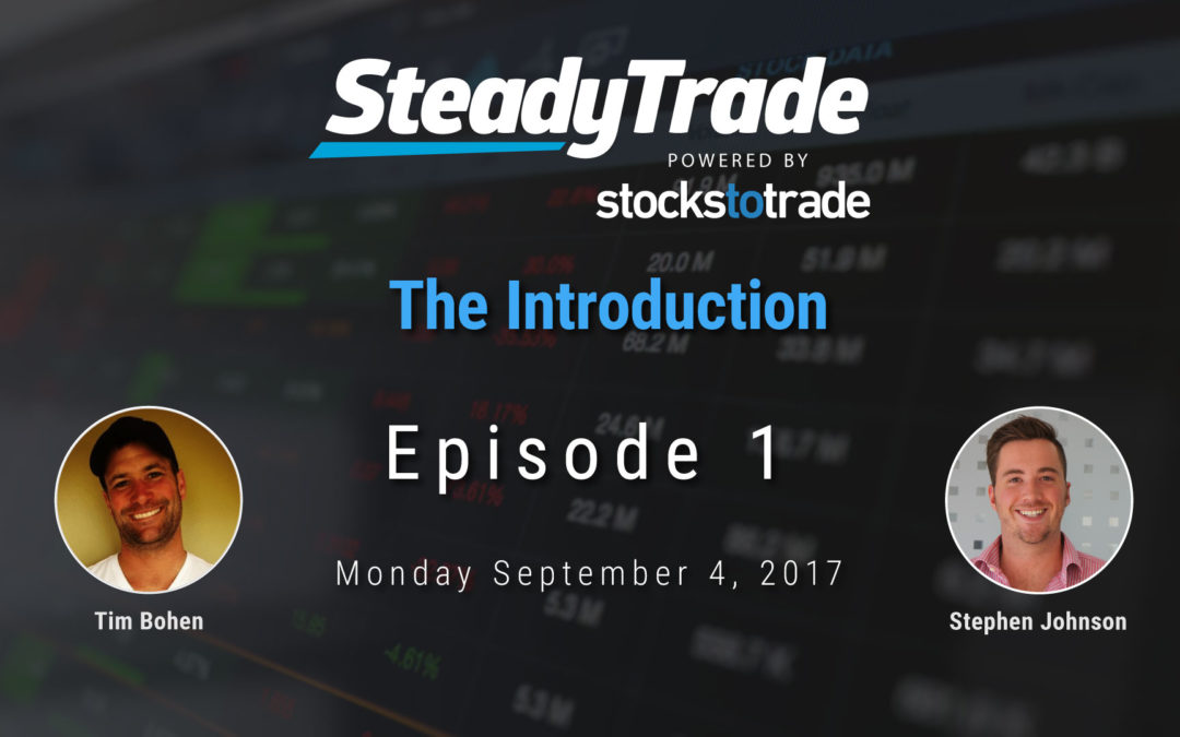 Steady Trade Podcast Episode 01: The Introduction