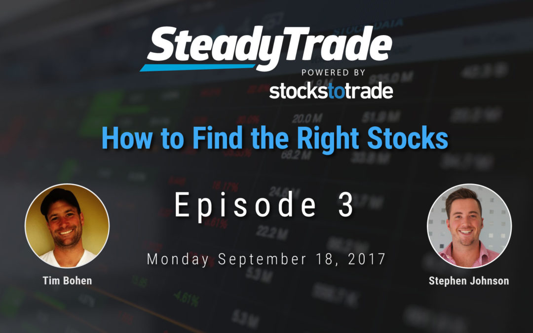 Steady Trade Podcast Episode 03: How to Find the Right Stocks