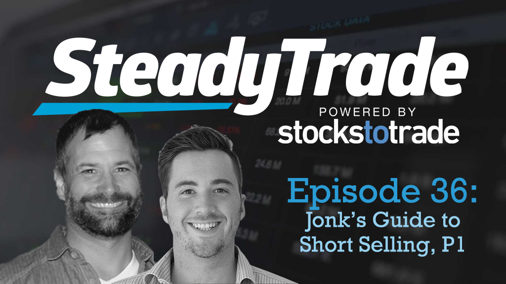 Ep 36 – Jonk's Guide to Short Selling , Part 1