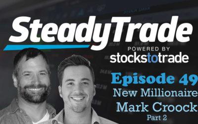 Ep 49 – New Millionaire Mark Croock – P2
