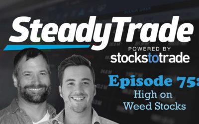 Ep 75 – High on Weed Stocks