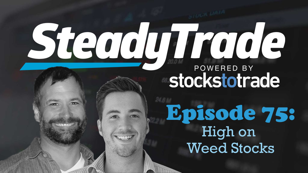 Ep 75 – High on Weed Stocks