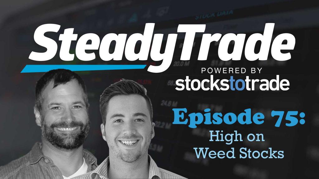 Ep 75 - High on Weed Stocks