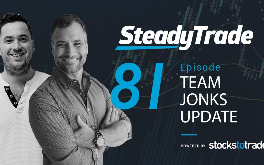 Ep 81 – Team Jonks Update