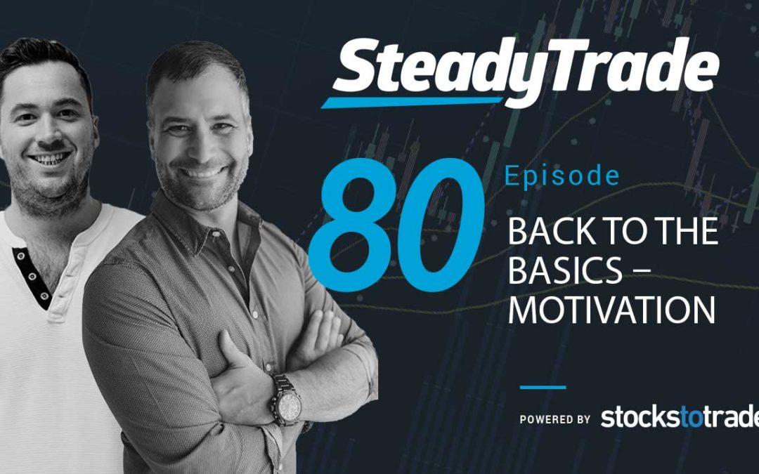 EP 80 – Back to the Basics: Motivation