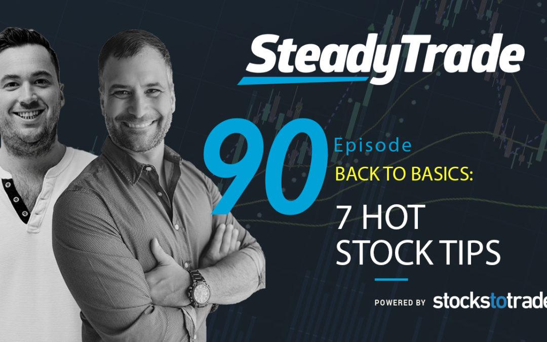 Back to Basics: 7 Hot Stock Tips