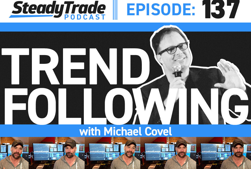 How Anyone Can Be a Trader — Trend-Following With Michael Covel