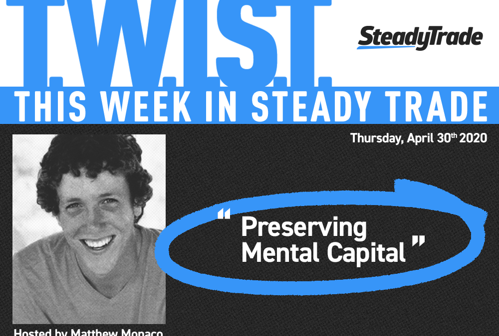 TWIST: Preserving Mental Capital — April 30, 2020