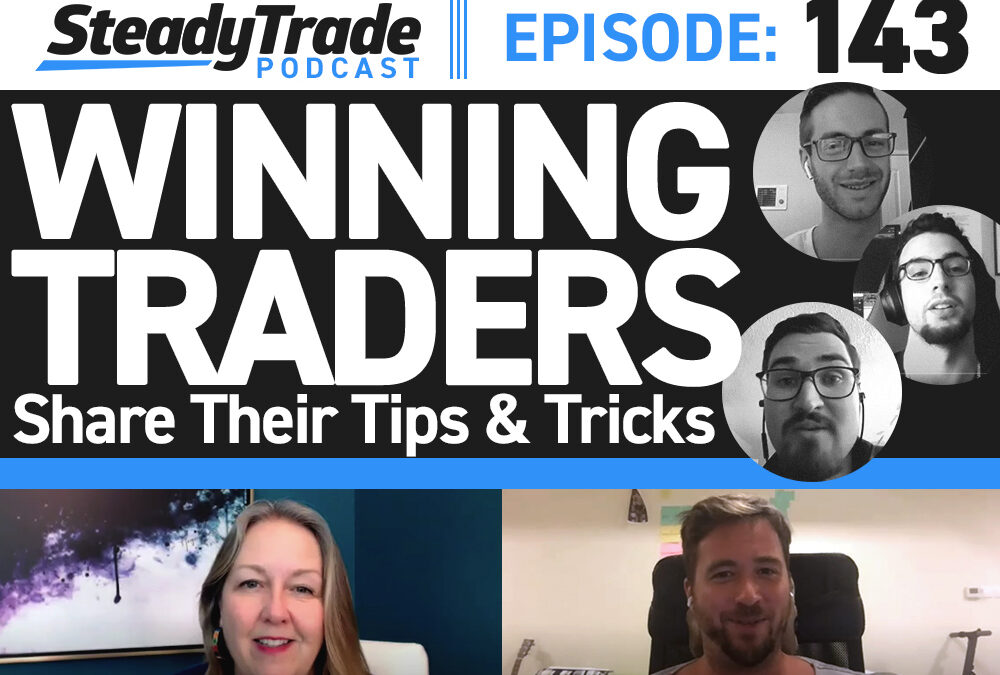 Ep 143: Winning Traders Share Their Tips and Tricks