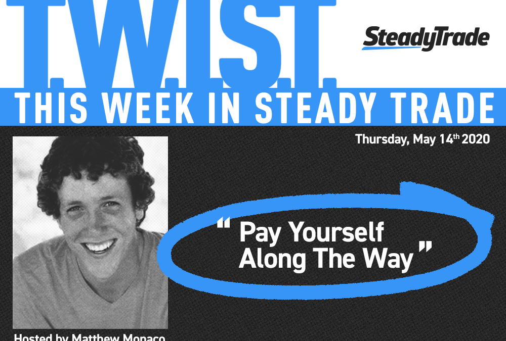 TWIST: Pay Yourself Along The Way — May 14, 2020