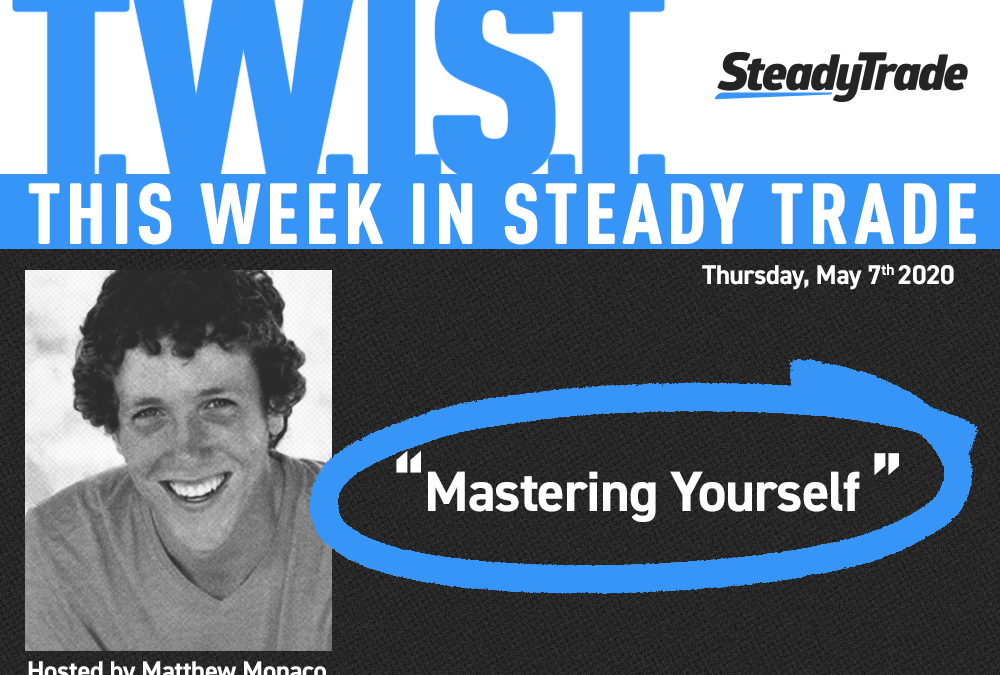 TWIST: Mastering Yourself — May 7, 2020
