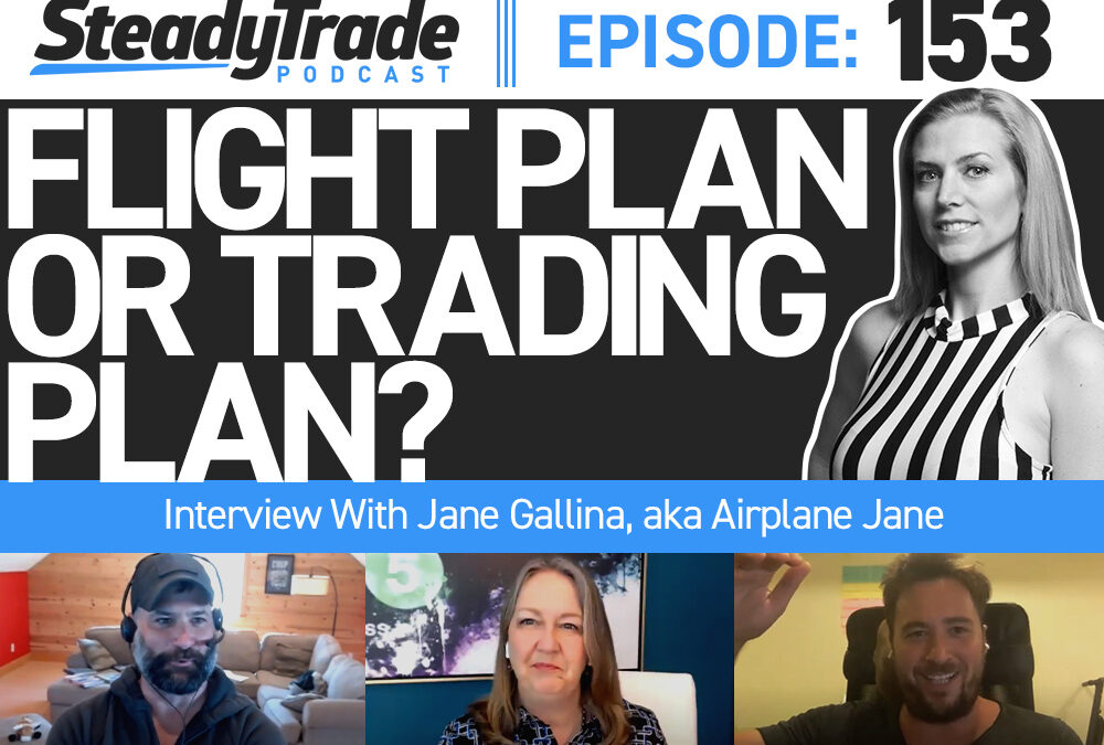 Ep 153: Flight Plan or Trading Plan? Interview With Jane Gallina, aka Airplane Jane