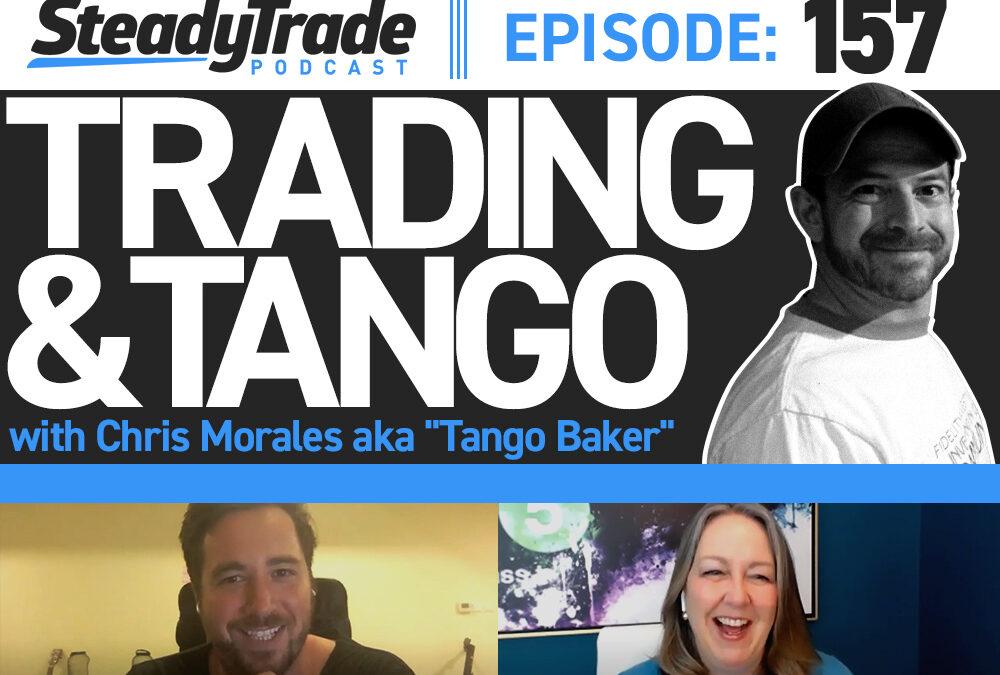 "Ep 157: Trading & Tango with Chris Morales aka ""Tango Baker"""