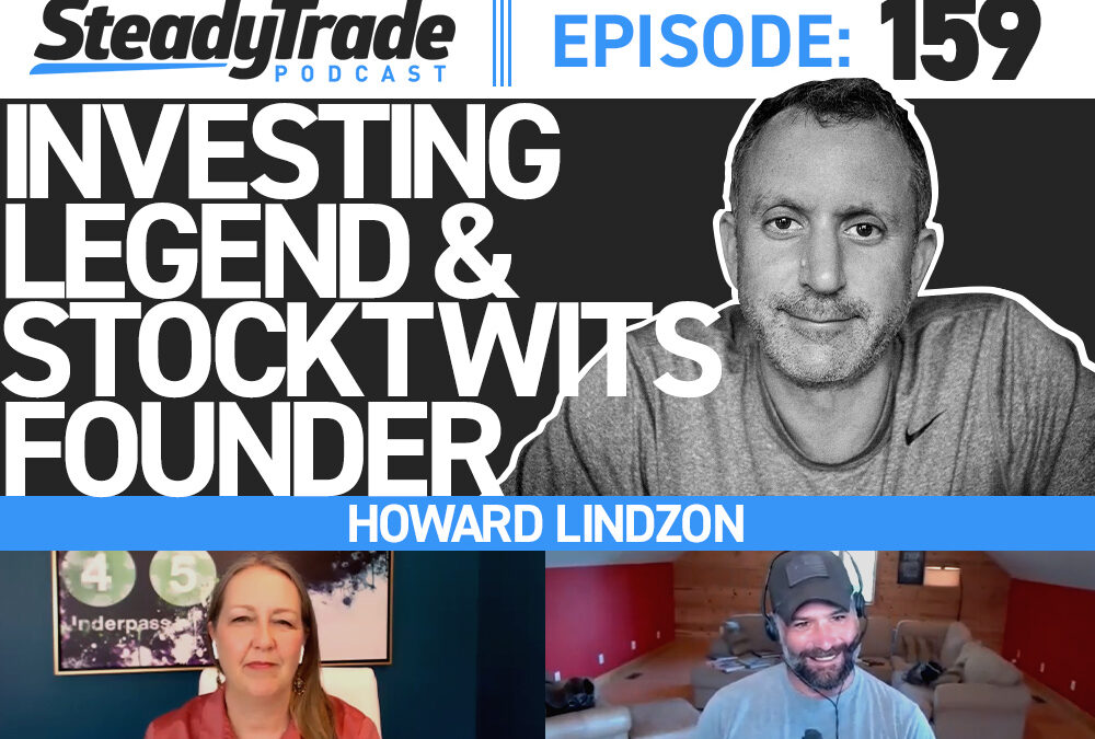 Ep 159: Investing Legend and StockTwits Founder Howard Lindzon