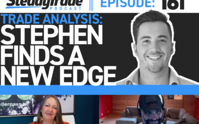 Ep 161: Trade Analysis: Stephen Finds a New Edge