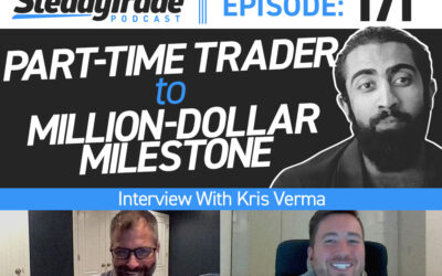 Ep. 171: Part-Time Trader to Million-Dollar Milestone: Interview With Kris Verma