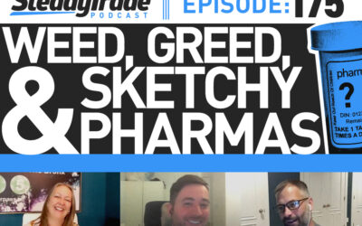 Ep 175: Weed, Greed, and Sketchy Pharmas