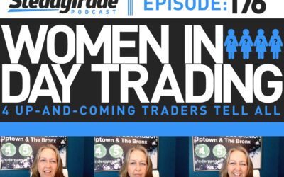 Ep 176: Women in Day Trading: 4 Up-and-Coming Traders Tell All