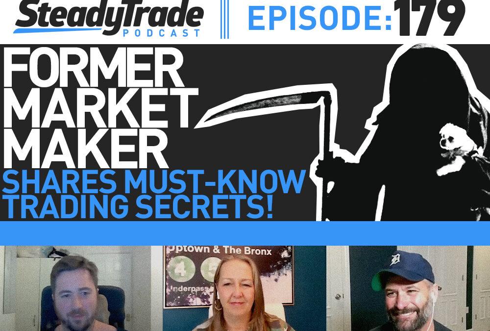 Episode 179: Former Market Maker Shares Must-Know Trading Secrets!