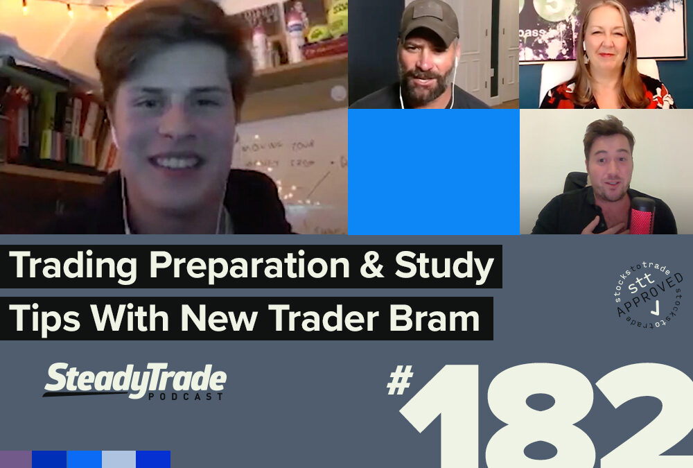 Episode 182: Trading Preparation and Study Tips With New Trader Bram