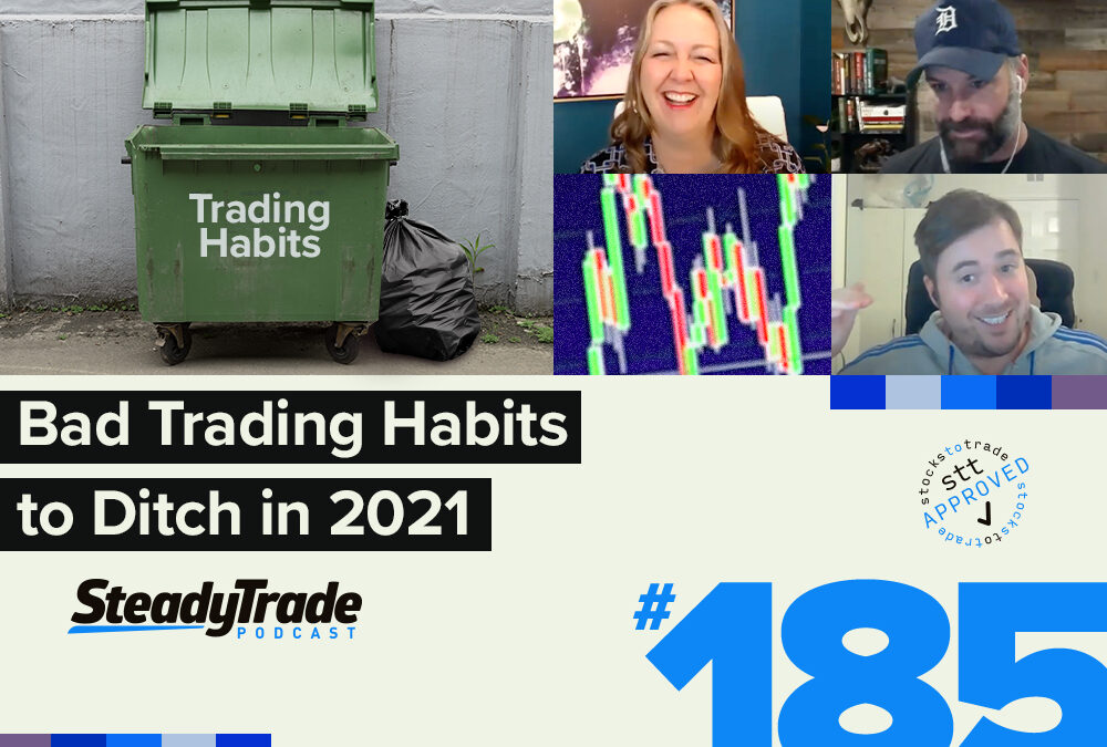 Episode 185: Bad Trading Habits to Ditch in 2021