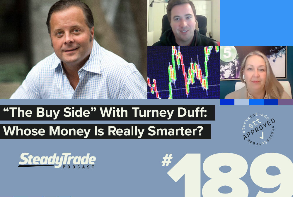 "Episode 189: ""The Buy Side"" With Turney Duff: Whose Money Is Really Smarter?"
