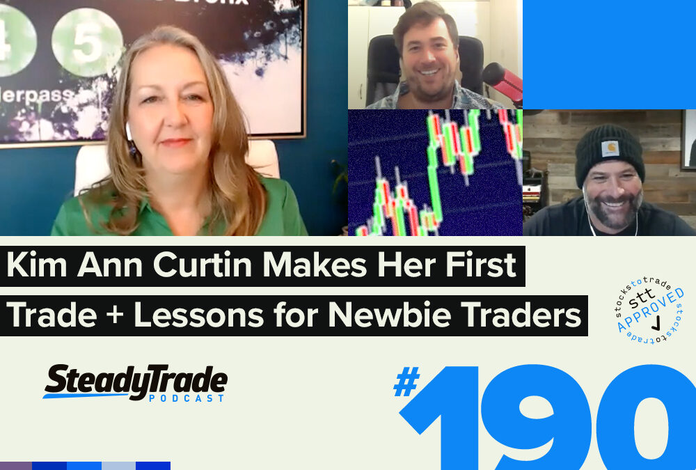 Episode 190: Kim Ann Curtin Makes Her First Trade + Lessons for Newbie Traders