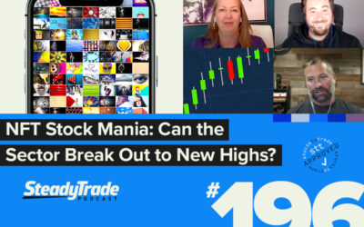 Episode 196: NFT Stock Mania: Can the Sector Break Out to New Highs?