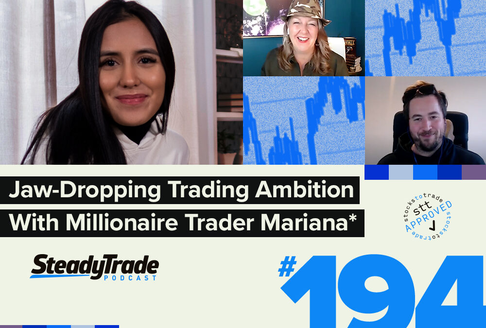 Episode 194: Jaw-Dropping Trading Ambition With Millionaire Trader Mariana*