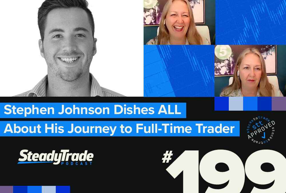 Episode 199: Stephen Johnson Dishes ALL About His Journey to Full-Time Trader