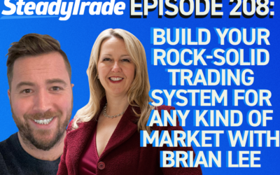 Episode 208: Build Your Rock-Solid Trading System for Any Kind of Market With Brian Lee