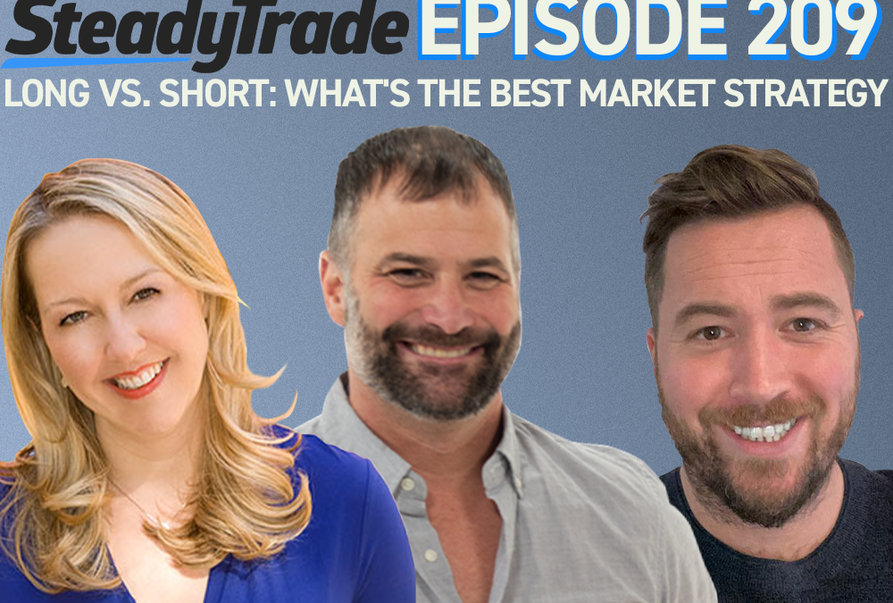 Episode 209: Long vs. Short: What's the Best Market Strategy for You?