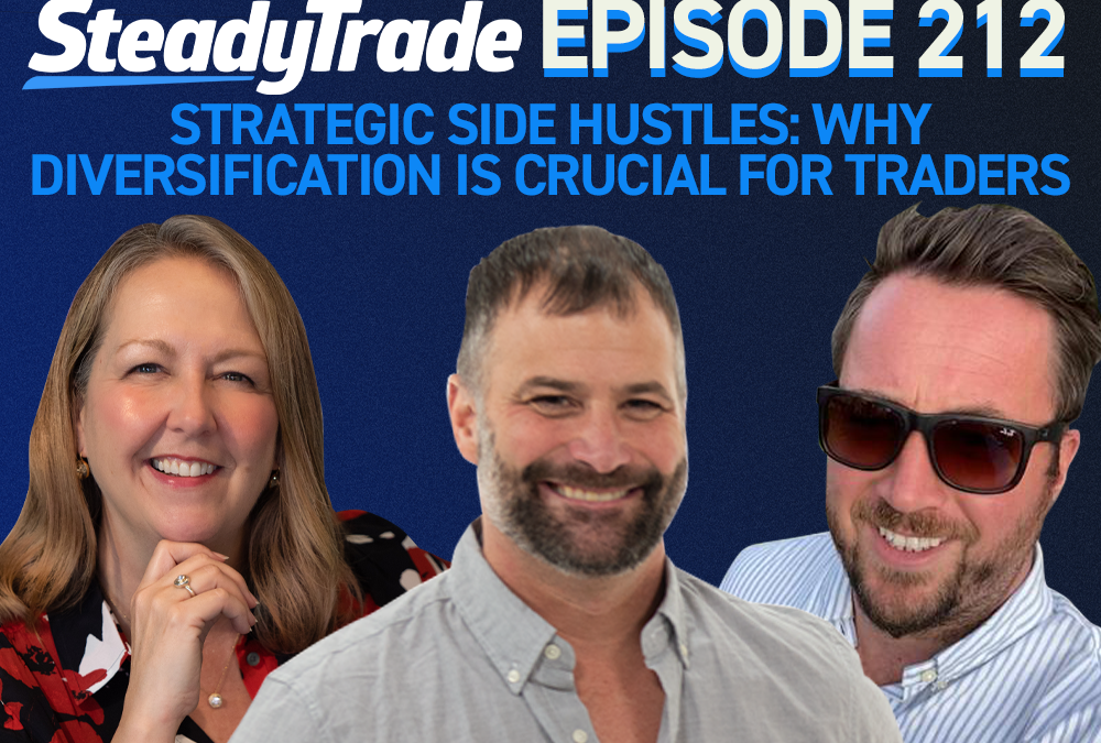 Episode 212: Strategic Side Hustles: Why Diversification is Crucial for Traders