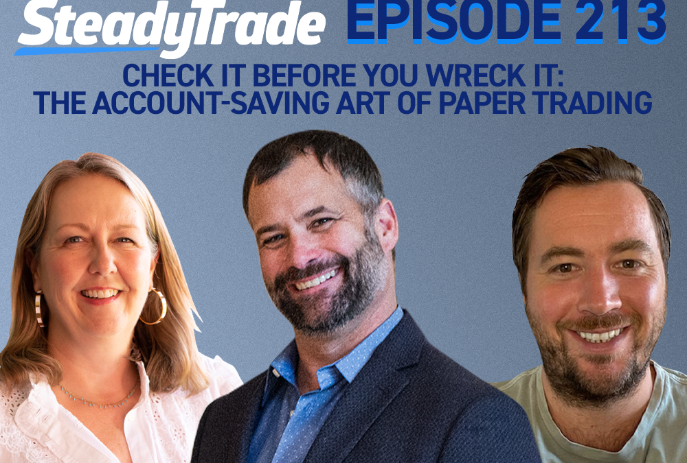 Episode 213: Check It Before You Wreck It: The Account-Saving Art of Paper Trading