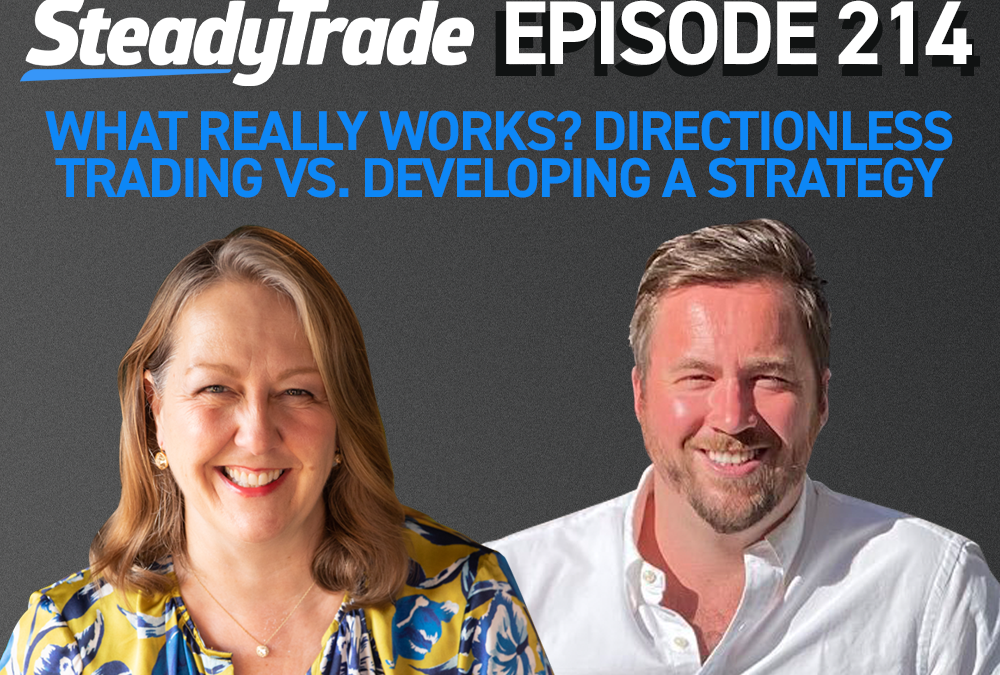Episode 214: What Really Works? Directionless Trading vs. Developing a Strategy