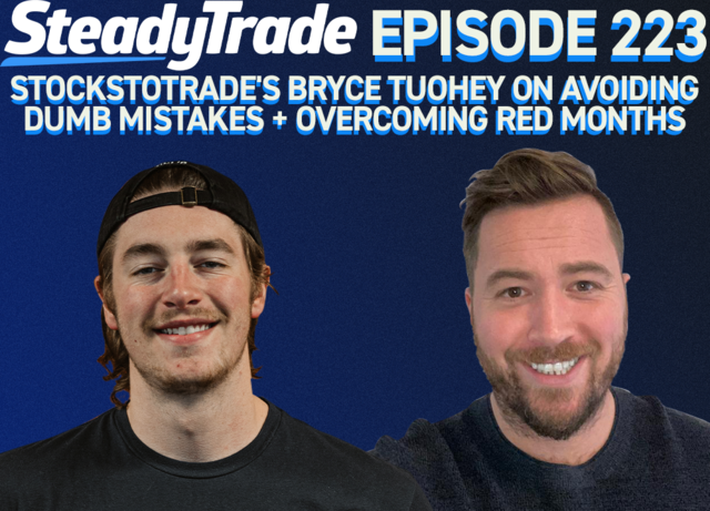Ep 223: StocksToTrade's Bryce Tuohey on Avoiding Dumb Mistakes + Overcoming Red Months