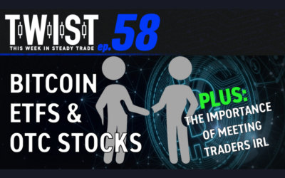 TWIST: Bitcoin ETFs, OTC Stocks, and the Importance of Meeting Traders IRL